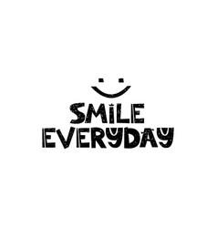 Smile everyday hand drawn style typography poster vector
