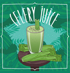 healthy fresh celery juice with vegetable stalks vector image