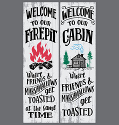 Welcome to our firepit and cabin sign vector