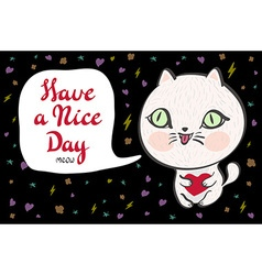 A cute white cat with a heart is saying Have a vector