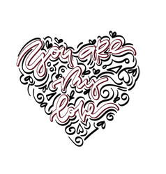 you are my love hand drawn lettering vector image
