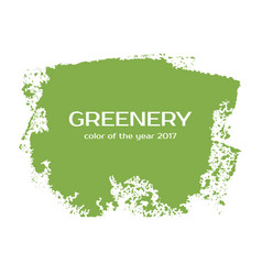 greenery - color of the year 2017 grunge vector image vector image