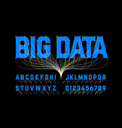Big data style font alphabet letters and numbers vector