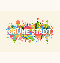 Green city german language concept vector
