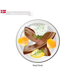 Stegt flaesk or fried bacon the danish national d vector