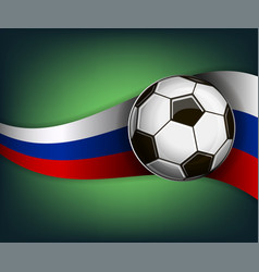with soccer ball and flag of russia vector image