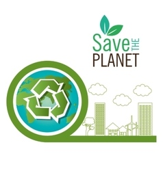 save the planet recycle eco icon vector image