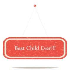 Best child ever vector image