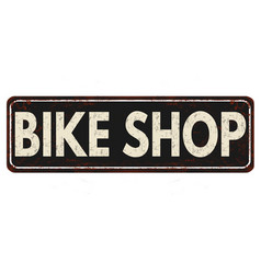 bike shop vintage rusty metal sign vector image