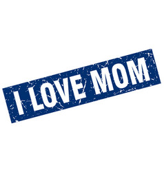 square grunge blue i love mom stamp vector image vector image