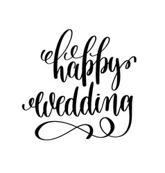 Happy wedding black and white hand ink lettering vector