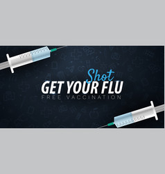 Vaccination get your flu shot medical poster vector