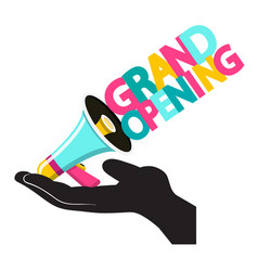 grand opening design with megaphone in human hand vector image