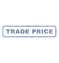 trade price textile stamp vector image