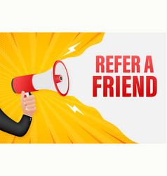 Hand holding megaphone with refer a friend vector