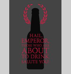 Typographic phrase quote beer poster vector