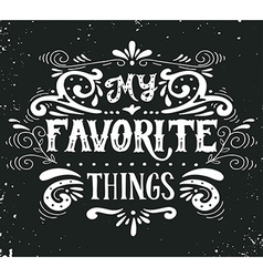 My favorite things vector image vector image