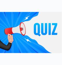 Hand holding megaphone with quiz quiz megaphone vector