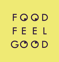food feel good vector image