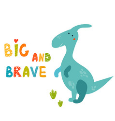 Cute parasaurolophus dinosaur and hand drawn text vector