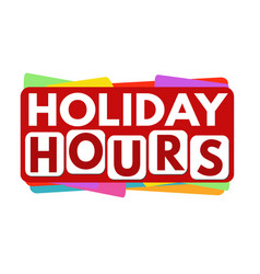 Holiday hours banner or label for business vector