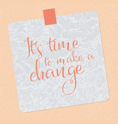 Sticker text it is time to make a change beige vector