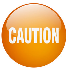 Caution orange round gel isolated push button vector