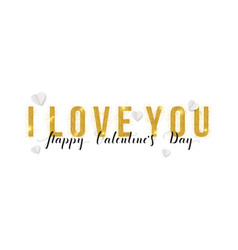 i love you valentines day greeting card with gold vector image