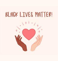 black lives matter hands holding red heart vector image