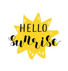 Hello sunrise lettering vector