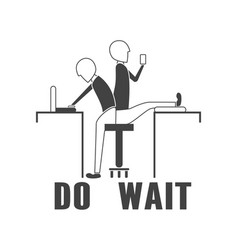 slogan design in do and wait concept for vector image