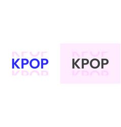 K-pop genre word typography in minimal style vector
