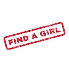 Find a Girl Text Rubber Stamp vector image vector image