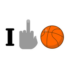 i hate basketball symbol of hatred and ball vector image