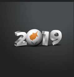 2019 grey typography with cyprus flag happy new vector