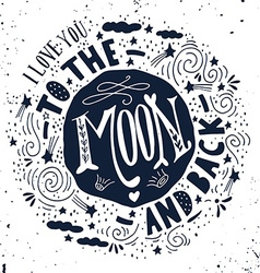 I love you to the moon and back Quote vector image