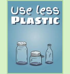 Use less plastic glass jars poster motivational vector