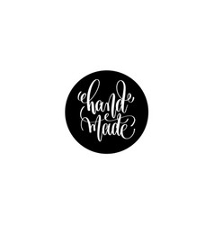 Hand made hand lettering positive quote vector