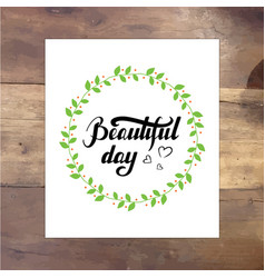 inspirational quote beautiful day vector image