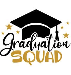 Graduation squad quote hand drawn vector
