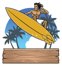 Man surfing at beach with wood plank sign vector