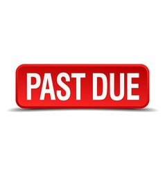 Past due red 3d square button isolated on white vector