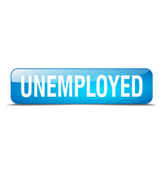 Unemployed blue square 3d realistic isolated web vector