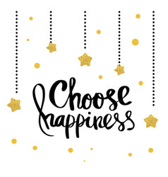 Choose happiness lettering for poster vector