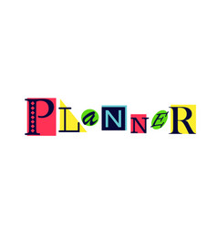 Lettering of planner on colorful shapes vector