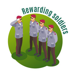 rewarding soldiers isometric composition vector image