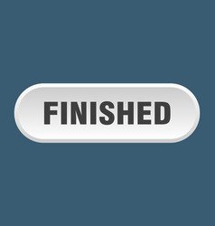 Finished button rounded sign on white background vector