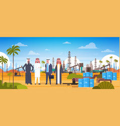 group of arab business men on oil platform in vector image