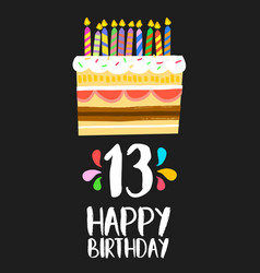 happy birthday cake card 13 thirteen year party vector image