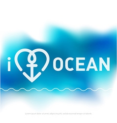 I love ocean - cover for brochure in blue tones vector